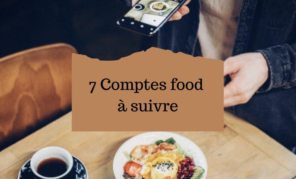 7 comptes food à suivre Instagram
