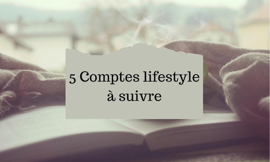 5 Comptes Lifestyle à suivre sur Instagram