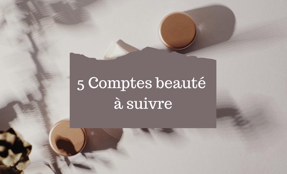 5 comptes beauté à suivre sur Instagram